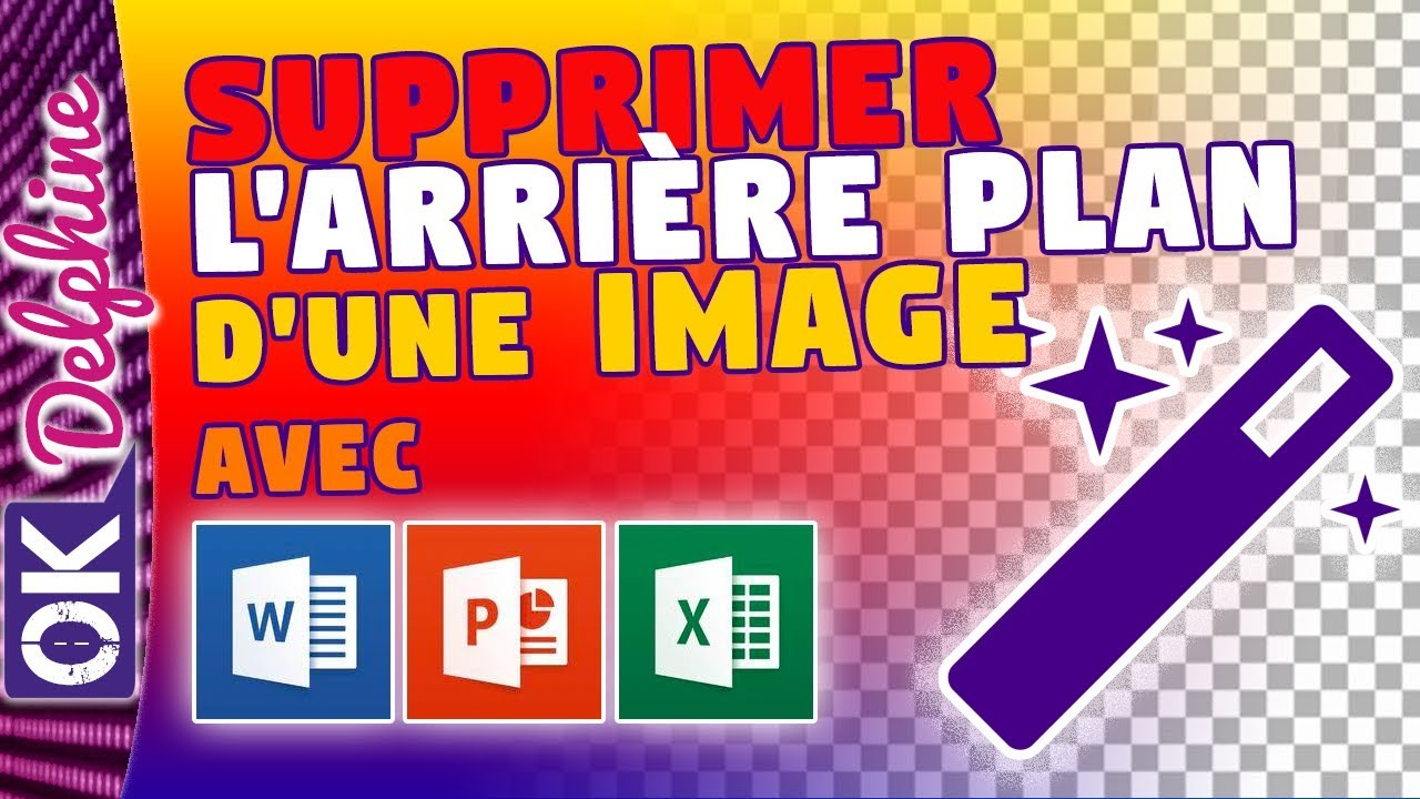 Word Excel Powerpoint Supprimer L Arriere Plan D Une Image Youtube