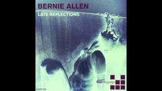 Bernie Allen - Late Reflections