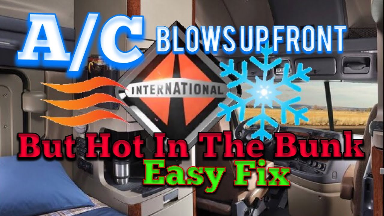 International Truck A/C Fix  Cold Air Up Front, Warm Air In Bunk ! Blend  Door Fix !