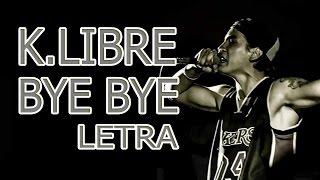 ZONA INFAME (K.LIBRE) - BYE BYE [LETRA]