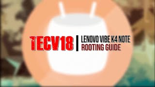 [Marshmallow] How to root Lenovo vibe K4 note/A7010/X3 lite