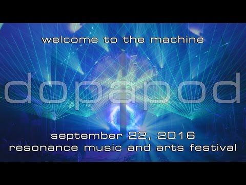 Dopapod: Welcome to the Machine [4-Cam/4K] 2016-09-22 - Resonance Music and Arts Festival