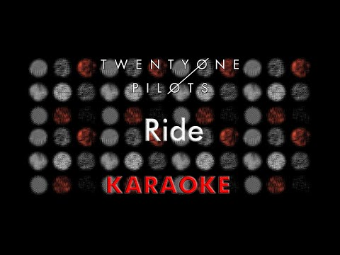 Twenty One Pilots - Ride (Karaoke)