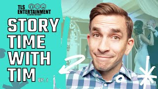 TLS Entertainment | Story time with Tim (ep. 1)