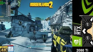 Borderlands 2 Remastered Max Settings 4K | RTX 2080 Ti | i9 9900K 5GHz