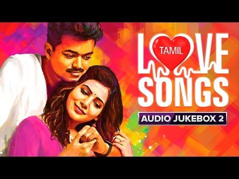 tamil-love-songs-|-audio-jukebox-|-best-hits