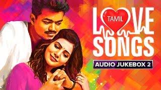 Tamil Love Songs | Audio Jukebox | Best Hits