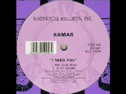 Kamar (Kerri Chandler) - I Need You (Big Dub Mad)