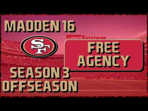 Madden 16 Franchise: San Francisco 49ers | Year 3, Offseason Part 1 | Free Agency