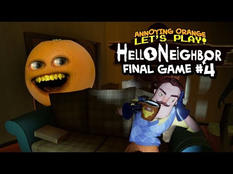 Hello Neighbor (Final Game) #4 [Annoying Orange Plays]