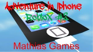 Mathias Games - Adventure in Iphone (Roblox #2)