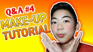 MAKE-UP TUTORIAL! | Q&A #4