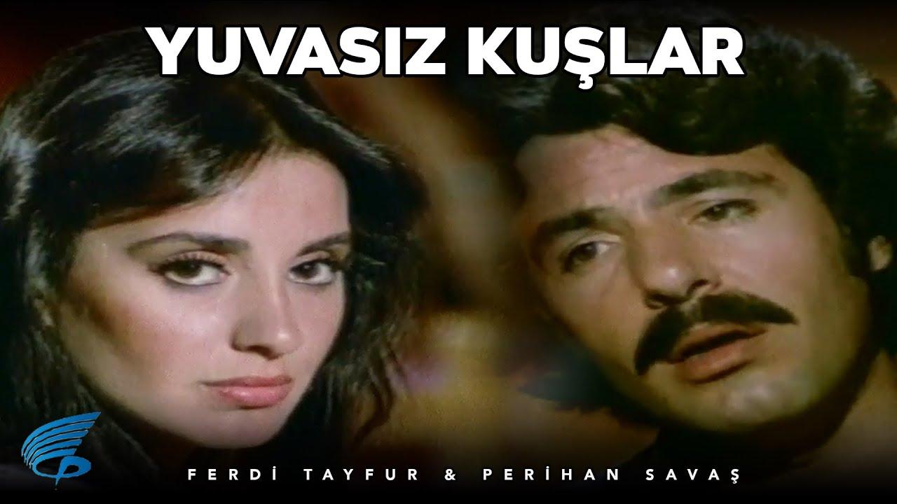 Yuvasız Kuşlar - Türk Filmi