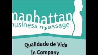 Manhattan Business Massage - Qualidade de Vida In Company(Atendimentos in company - Massagens: Quick Massage, Massagens nas Mãos e nos Pés ou Cabeça, Shiatsu Estética: Cabeleireiros, Manicure, Hidratação ..., 2012-01-11T04:26:52.000Z)