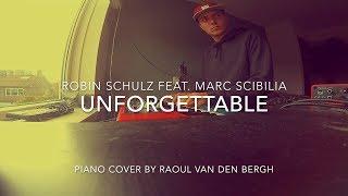 Robin Schulz - Unforgettable (feat. Marc Scibilia) (Piano Cover + Sheets)