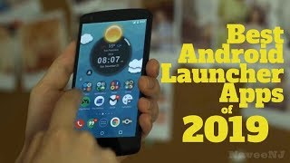 5 Best Android Launcher Apps of 2019!