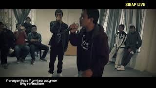 Paragon Feat awmtea Polymer ||My reflection |Live@Sirap meet