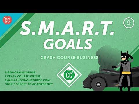 How to Set and Achieve SMART Goals: Crash Course Business Soft Skills #9