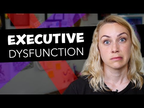What is Executive Dysfunction?
