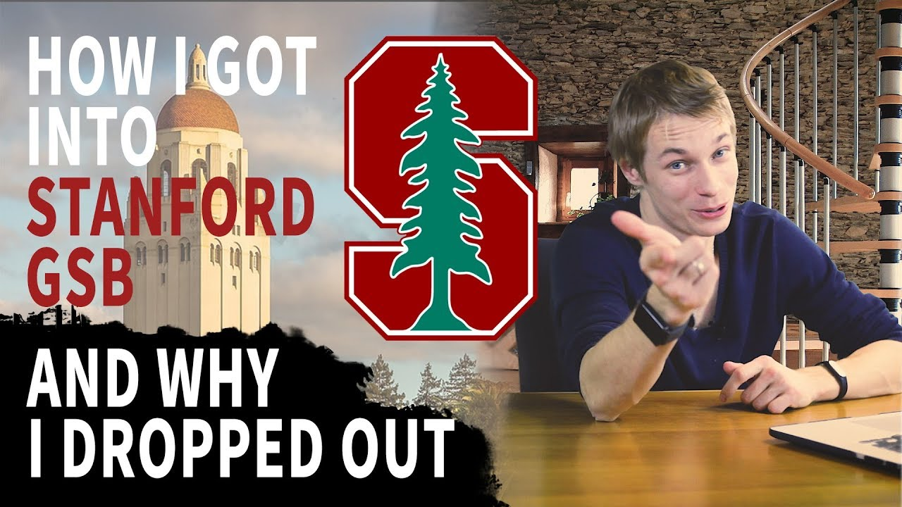HOW I GOT INTO STANFORD GSB AND WHY I DROPPED OUT