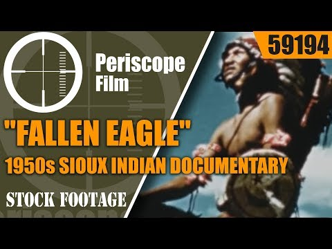 "1950s SIOUX INDIAN DOCUMENTARY FILM  ""FALLEN EAGLE""  59194"
