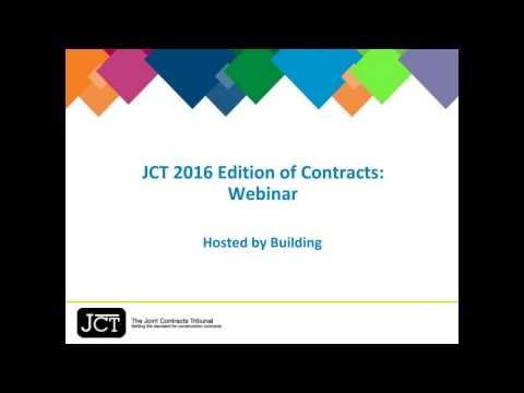 "JCT 2016 Edition Launch Webinar: ""JCT 2016 Edition of Contracts"" - hosted by Building"