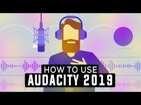 How To Use Audacity 2019