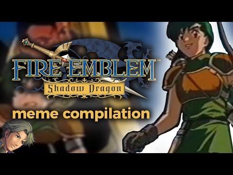 Fire Emblem Shadow Dragon: Meme Compilation