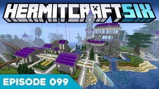 Hermitcraft VI 099 | EXPANDING OUR BASE! | A Minecraft Let's Play
