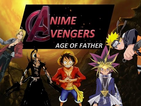 Anime Avengers Age Of Father Trailer 3 Parody Of