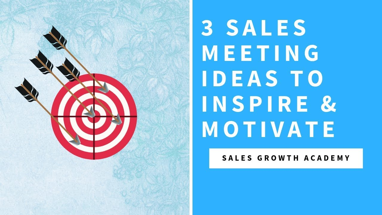 3 sales meeting ideas to inspire & motivate | sales growth academy
