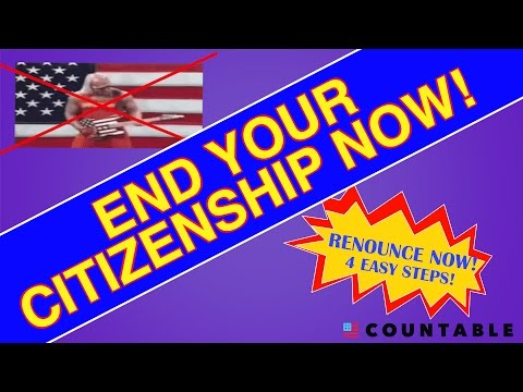HOW TO BECOME AN EXPAT! END YOUR U.S. CITIZENSHIP NOW!