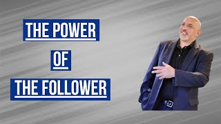 The Power of the Follower - Dose of Leadership