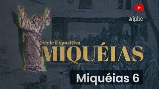 Mensagem Miquéias 6 -  Rev. Rennan Dias   22.11.2020