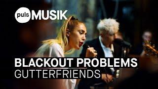Baixar Blackout Problems feat. Josie, VKKO & Romanistik-Chor München - Gutterfriends (PULS Live Session)