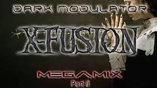 X-Fusion Megamix Part II From DJ DARK MODULATOR