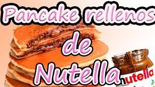 Fáciles Pancakes americanos/Tortitas rellenas de Nutella | La Nera