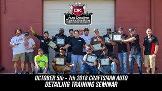 October 5th - 7th 2018 Craftsman Auto Detailing Training Seminar