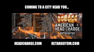 American Head Charge/Motograter Tour - May/June 2016(headcharge.com retargotom.com Dates: May 12 The Metal Grill Milwaukee, WI May 13 Hipps Pub N Grub Eau Claire, WI May 14 Music Factory Battle Creek, ..., 2016-02-06T10:23:43.000Z)