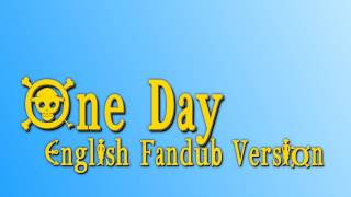 Download One Day English Fandub Version {One Piece} MP3 song and Music Video