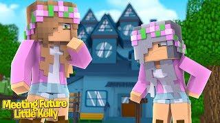 LITTLE KELLY MEETS HER FUTURE SELF!   Minecraft Little Kelly