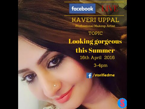 Looking Gorgeous this summer, with Kaveri Uppal | Beauty | Fashion | Storified Live