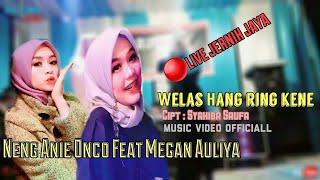 Download Welas Hang Ring Kena || Cipt : Syahiba Saufa // Voc : Neng Anie Onco Feat Megan Auliya