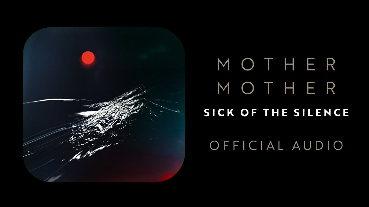 Mother Mother - Sick of The Silence