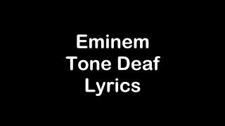 Eminem - Tone Deaf [Lyrics]