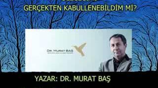 ÖLMEYİ KABULLENMEK - Yazan: DR. MURAT BAŞ