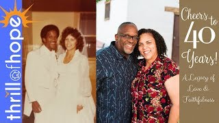 CHEERS TO 40 YEARS!!! A LEGACY OF LOVE AND FAITHFULNESS.