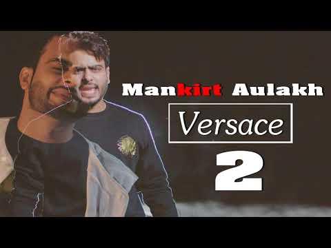 Versace 2 (FULL VIDEO SONG) | Mankirt Aulakh | Deep Jandu | Latest Punjabi Songs 2017