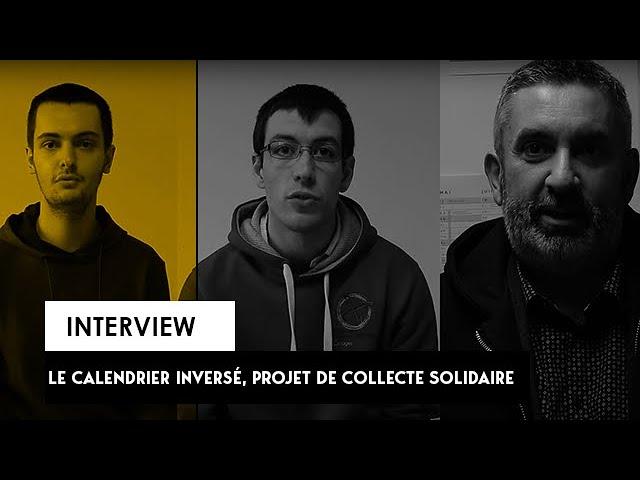[INTERVIEW] : Le calendrier inversé, projet de collecte solidaire