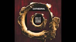 Watch Hollis Brown Cathedral video